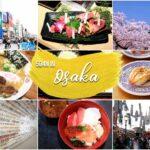 Itinéraire 5D4N pour Osaka – Que voir, faire et vraiment manger dans la cuisine du Japon